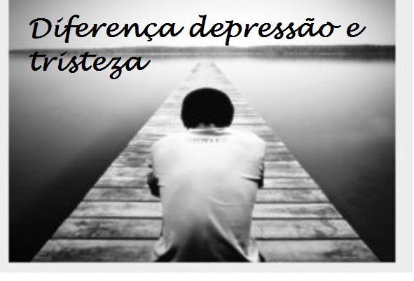 Qual A Diferença Entre Tristeza E Depressão Psicologia Msn Tudo