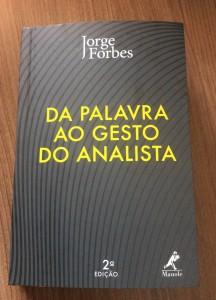Da palavra ao gesto do analista - Jorge Forbes
