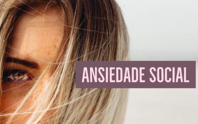Características da Ansiedade Social e 3 dicas para superar